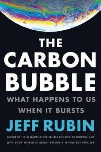 Jeff Rubin's The Carbon Bubble