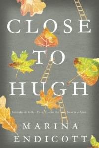 Close to Hugh by Marina Endicott